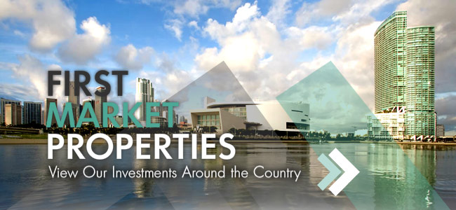 First Market Properties View Our Investment Around the Country